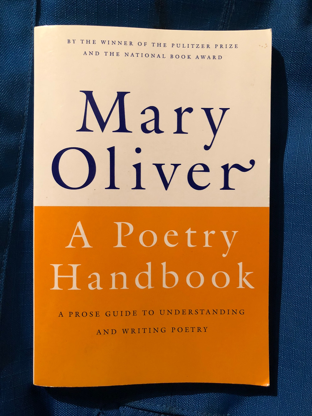 Mary Oliver 'A Poetry Handbook'