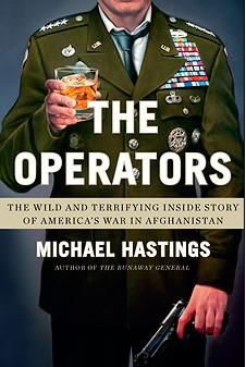 The Operators Michael Hastings Stanley McChrystal
