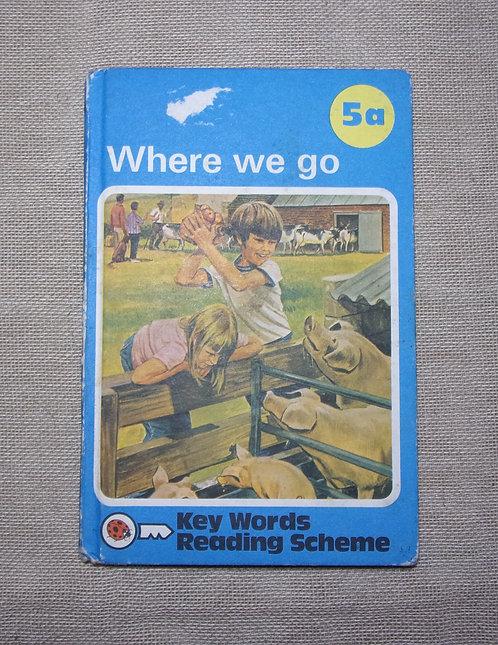 'Where We Go'. Key Words Reading Scheme
