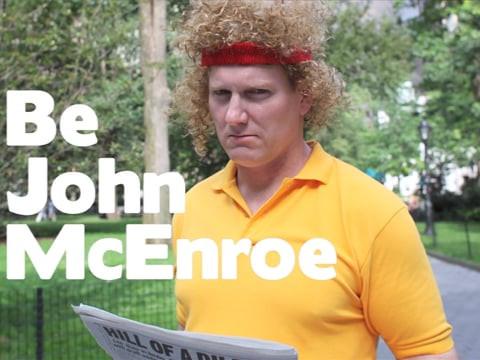 Be John McEnroe