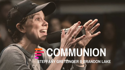 Communion-ft-Steffany-Gretzinger-and-Bra