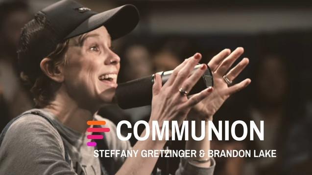 Communion-ft-Steffany-Gretzinger-and-Bra