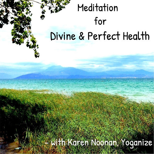 Meditation for Divine and Perfect Health with Karen Noonan, Ph.D.