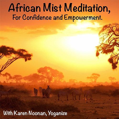 African Mist Meditation for Confidence and Empowerment, Karen Noonan, Ph.D.