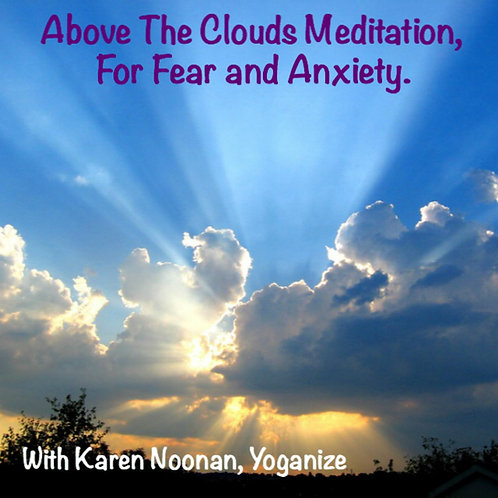 Above The Clouds Meditation for Fear & Anxiety with Karen Noonan, Ph.D.