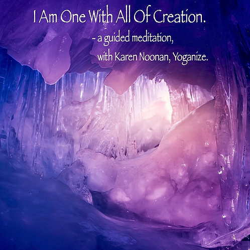 I Am One with All of Creation with Karen Noonan, Ph.D..