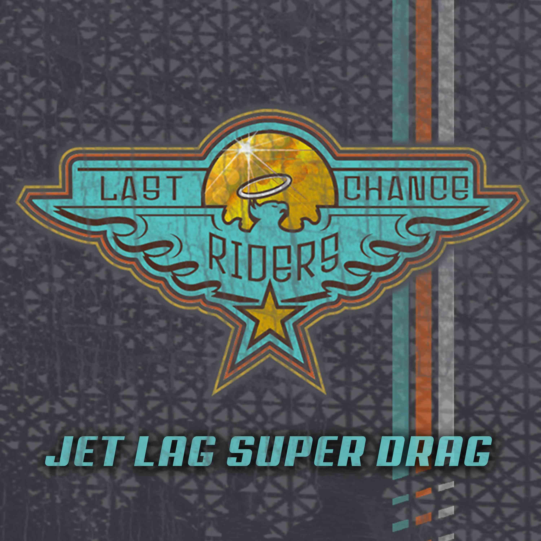 Jet Lag Super Drag