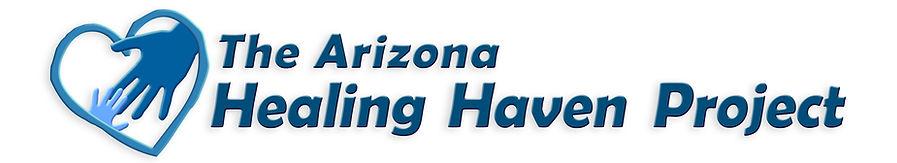 The Arizona Healing Haven Project | Non- Profit Organization