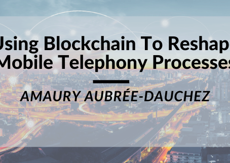 Using Blockchain To Reshape Mobile Telephony Processes
