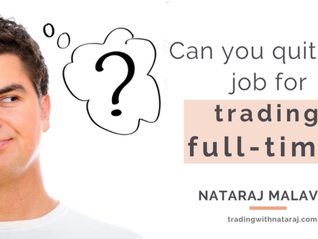 Can you quit your job for trading full-time? | Is Trading for Living a right choice?