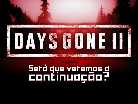 Fim de Days Gone 2?