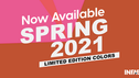 INFAB Spring 2021 Limited Edition Colours