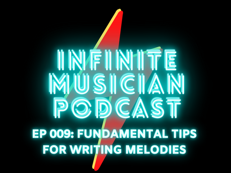 EP 009: Fundamentals For Writing Better Melodies