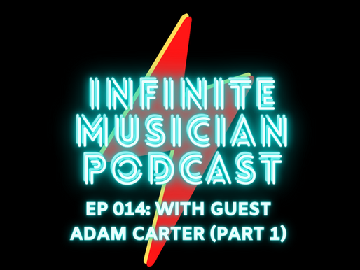 EP 014: Special Guest Adam Carter (Part 1)