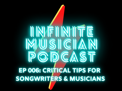 EP 006: Critical Songwriting Tips for Musicians & Songwriters