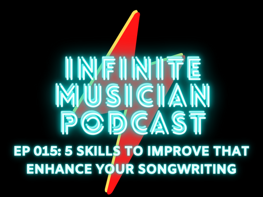 EP 015: 5 Skills To Improve Your Songwriting