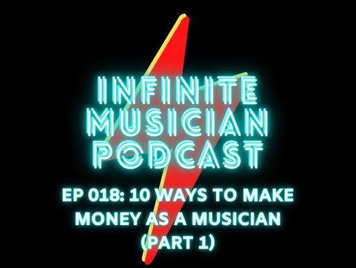 EP 018: 10 Ways to Make Money as a Musician (Part 1)