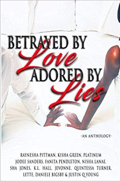 Betrayed by Love Adored by Lies
