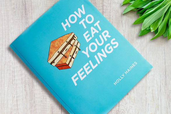 How To Eat Your Feelings