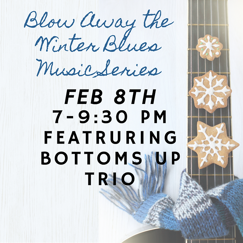 Blow Away the Winter Blues Music Series