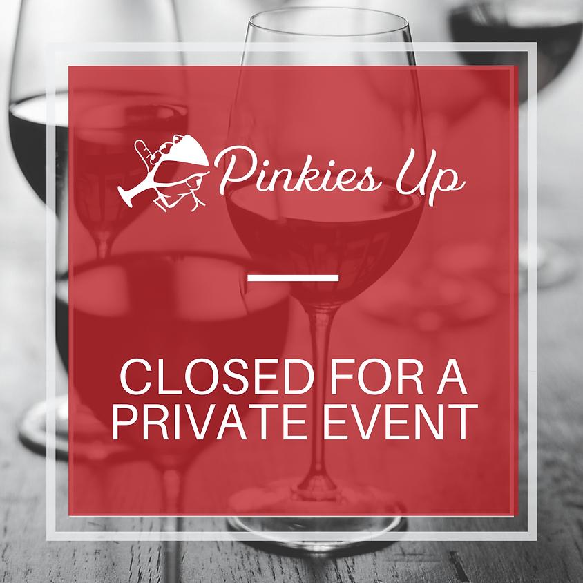 Closed for Private Event 7pm-Close