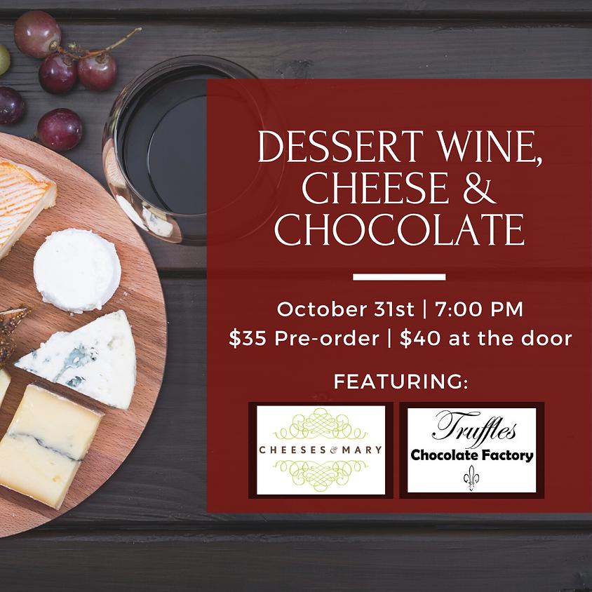 Cheese, Chocolate & Dessert Wine