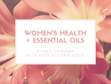 Women's Health + Essential Oils // Sept. 17th
