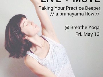 Live+Move: Taking Your Practice Deeper // May 14th