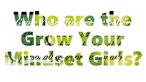 All about the Grow Your Mindset Girls