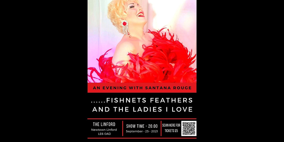 An Evening with Santana Rouge.......fishnets feathers and the ladies I love