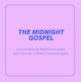 THE_MIDNIGHT_GOSPEL__a_nova_série_da_N