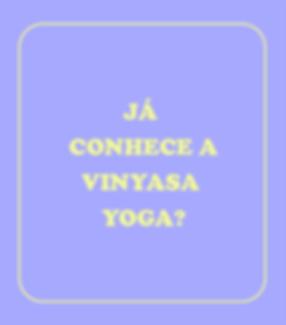já__conhece_a_vinyasa__yoga_.png
