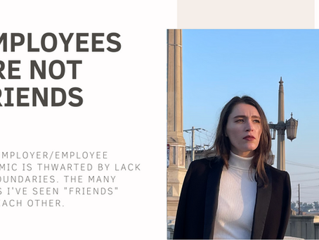 Employees Are Not Friends- A Hard Reality.