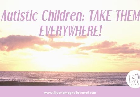 Autistic Children: TAKE THEM EVERYWHERE!