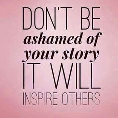 Inspire someone through sharing your story