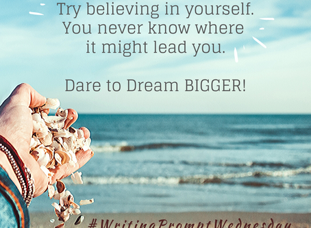 Thinking Small vs. Dreaming Big #WritingPromptWednesday