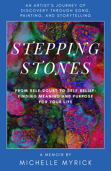 Stepping Stones - From Self-doubt to Self-belief - a memoir