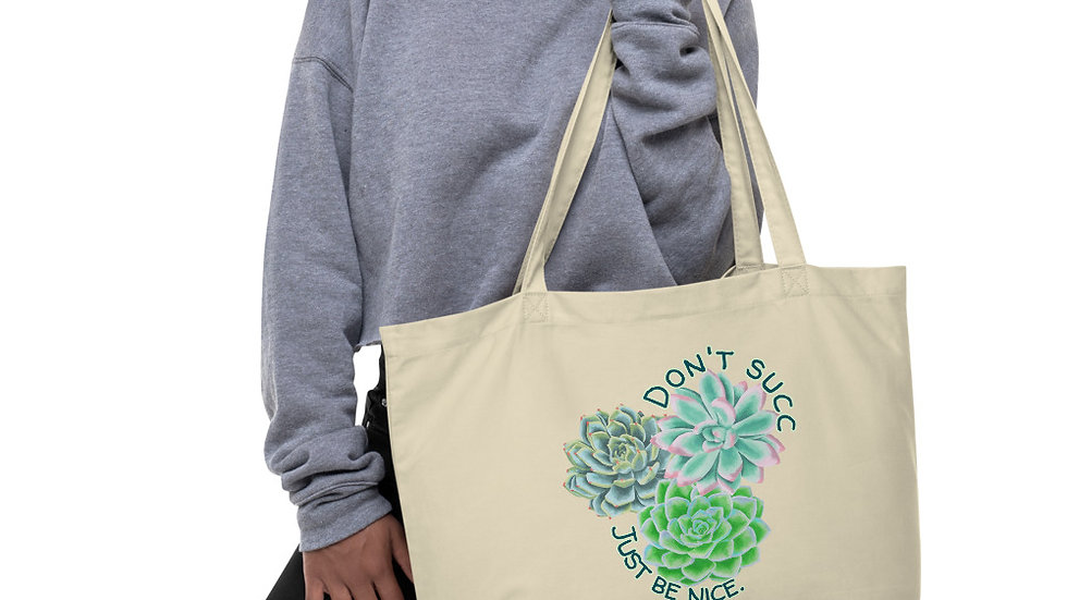 Don't Succ, Just Be Nice Organic Tote