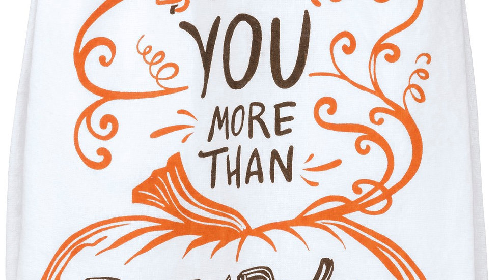 Love You More Than Pumpkin Anything Towel