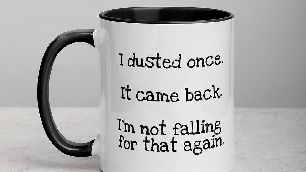 I Dusted Once Mug