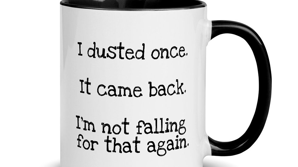 I Dusted Once Mug