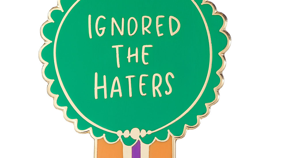 Ignored the Haters Pin