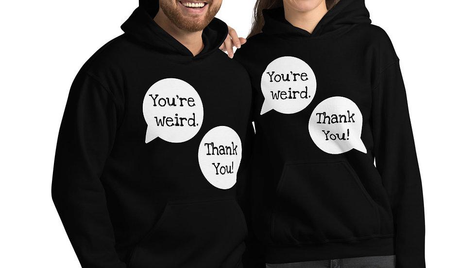 You're Weird Hoodie