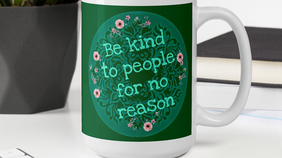 Be Kind for No Reason Mug