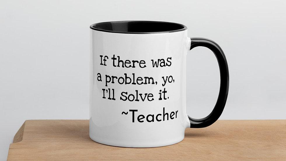 Yo, I'll Solve It Teacher Mug