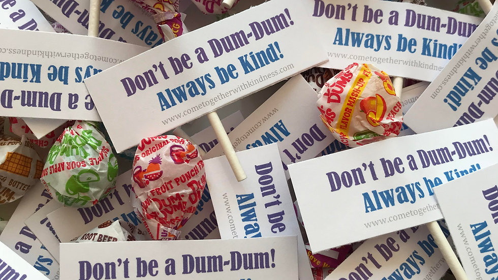 Don't be a Dum-Dum!