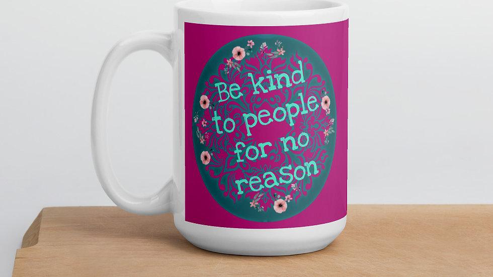 Be Kind for No Reason Mug
