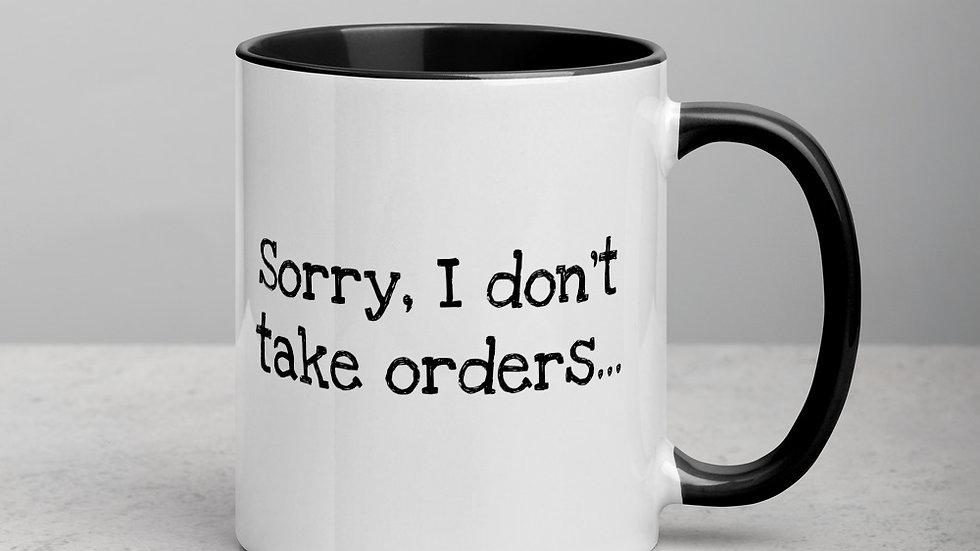 I Don't Take Orders Mug