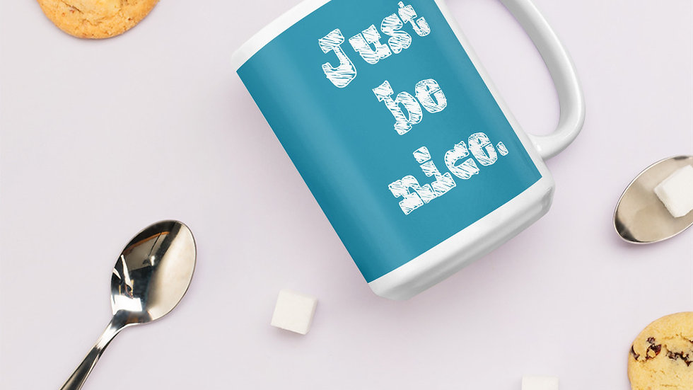 Just Be Nice Mug