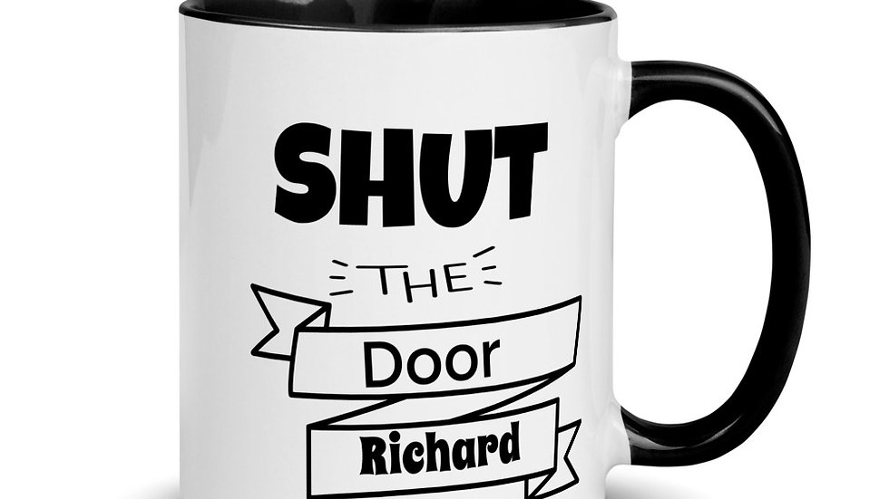 Shut the Door Richard Mug